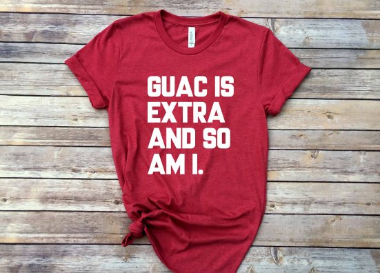 Guac is Extra and So Am I Graphic Tee, $21