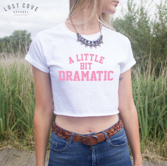 little bit dramatic shirt